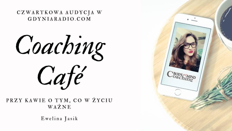 """Audycja radiowa """"Coaching Cafe-przy kawie, o tym, co w życiu ważne"""" w gdyniaradio.com od 23 lipca co czwartek o 09:30!"""